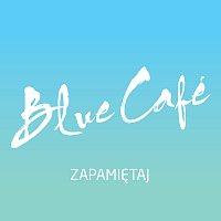 Blue Cafe – Zapamiętaj