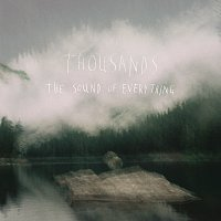 Thousands – The Sound Of Everything