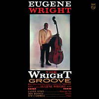 Eugene Wright – The Wright Groove