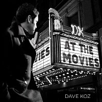 Dave Koz – At The Movies