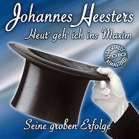 Johannes Heesters – Heut' geh' ich ins Maxim - Seine groszen Erfolge