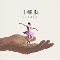 Coleman Hell – Thumbalina
