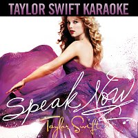 Taylor Swift – Speak Now [Karaoke Version]