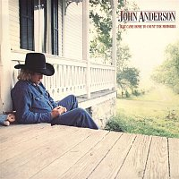 John Anderson – I Just Came Home To Count The Memories