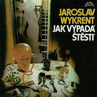 Jaroslav Wykrent – Jak vypadá štěstí + bonusy