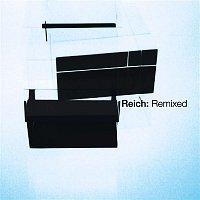 Steve Reich – Reich: Remixed 2006