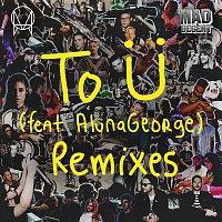 Skrillex & Diplo – To U (feat. AlunaGeorge) [Remixes]