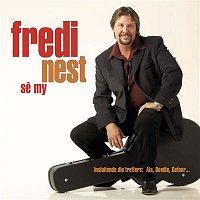 Fredi Nest – Se My