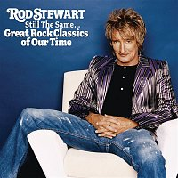 Rod Stewart – Still The Same... Great Rock Classics Of Our Time