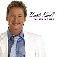 Bart Kaell – Dansen In Bahia