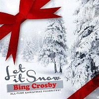 Bing Crosby – Let It Snow (All-Time Christmas Favorites! Remastered)