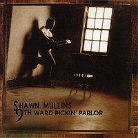 Shawn Mullins – 9th Ward Pickin' Parlor