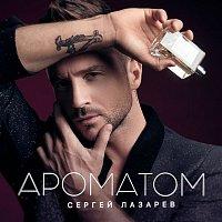 Sergey Lazarev – Aromatom