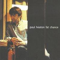 Paul Heaton – Fat Chance