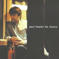 Paul Heaton – Fat Chance