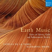 Capella de la Torre – Earth Music - Tales of Silver, Gold and Subterranean Secrets