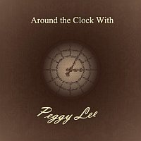 Peggy Lee – Around the Clock With