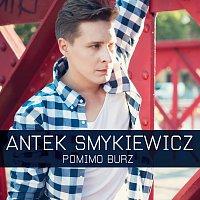 Antek Smykiewicz – Pomimo Burz
