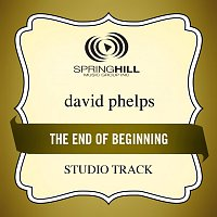 David Phelps – End Of The Beginning