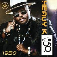 Heavy-K – 1950