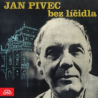 Jan Pivec – Jan Pivec bez líčidla