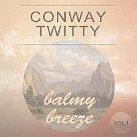 Conway Twitty – Balmy Breeze Vol. 1
