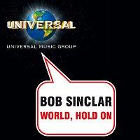Bob Sinclar – World, hold on