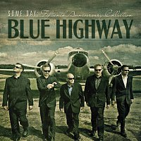 Blue Highway – Some Day: The Fifteenth Anniversary Collection