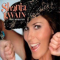 Shania Twain – I Ain't No Quitter [International Version]