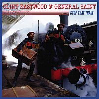 Clint Eastwood & General Saint – Stop That Train