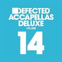 Various Artists.. – Defected Accapellas Deluxe, Vol. 14