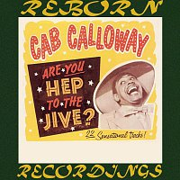 Cab Calloway – Are You Hep to the Jive? (HD Remastered)