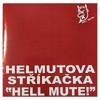 Helmutova Stříkačka – Hell mute