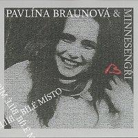 Pavlína Braunová, Minnesengři – Bílé místo