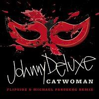 Johnny Deluxe – Catwoman [Flipside & Michael Parsberg Remix]