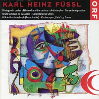 Ensemble Kontrapunkte Wien, RSO-Wien, Orchester des Osterreichischen Rundfunks – Karl Heinz Fussl