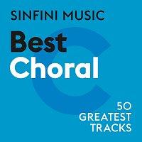 Různí interpreti – Sinfini Music: Best Choral