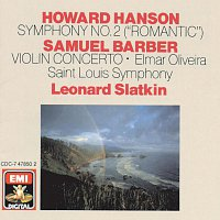 Leonard Slatkin, Saint Louis Symphony Orchestra, Elmar Oliveira – Hanson: Symphony No. 2 - Barber: Violin Concerto