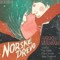 Filip Čapka, Klára Issová, Jana Stryková – Norské dřevo (MP3-CD)