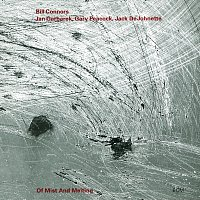 Bill Connors, Jan Garbarek, Gary Peacock, Jack DeJohnette – Of Mist And Melting