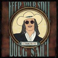 Přední strana obalu CD Keep Your Soul: A Tribute To Doug Sahm