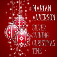 Marian Anderson – Silver Shining Christmas Time