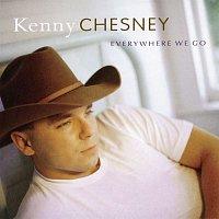 Kenny Chesney – Everywhere We Go