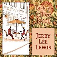 Jerry Lee Lewis – Take a Coffee Break