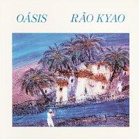 Rao Kyao – Oásis
