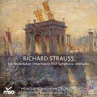 Melbourne Symphony Orchestra, Sir Andrew Davis – Strauss: Ein Heldenleben / Intermezzo: Four Symphonic Interludes