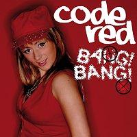 Code Red – Bang Bang