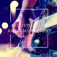Různí interpreti – Acoustic Rock Anthems Playlist