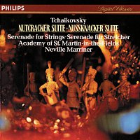 Academy of St. Martin in the Fields, Sir Neville Marriner – Tchaikovsky: Nutcracker Suite; Serenade for Strings