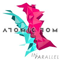 Atomic Tom – In Parallel